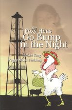 The Foxy Hens Go Bump in the Night