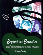Beyond the Branches: Writing and Scrapping Your Complete Family Tree