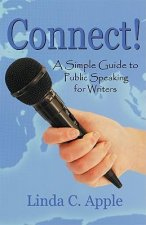 Connect! a Simple Guide to Public Speaking for Writers