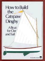 How to Build the Catspaw Dinghy: A Boat for Oar and Sail
