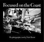 Focused on the Coast: The Photographic Work of Neal Parent