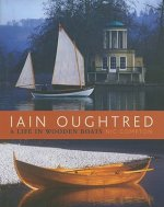 Iain Oughtred: A Life in Wooden Boats