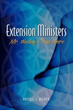 Extension Ministers: Mr. Wesley's True Heirs