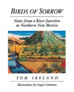Birds of Sorrow: Notes from a River Junction in Northern New Mexico