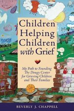 Children Helping Children with Grief: My Path to Founding the Dougy Center for Grieving Children and Their Families