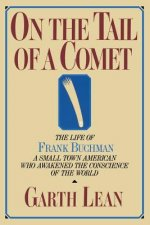 On the Tail of a Comet: The Life of Frank Buchman