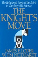 The Knight's Move: The Relational Logic of the Spirit in Theology and Science
