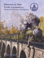 B&O Pacific Locomotives: Handsome Passenger Workhorses