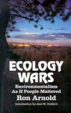 Ecology Wars: Enviromentalism as If People Matter