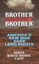 Brother Against Brother: America's New War Over Land Rights