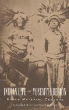 Miwok Material Culture: Indian Life of the Yosemite Region