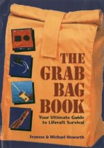 The Grab Bag Book: Your Ultimate Guide to Liferaft Survival