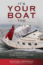 It's Your Boat Too: A Womans Guide to Greater Enjoyment on the Water