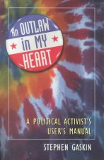 An Outlaw in My Heart: A Political Activist's User's Manual