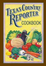 Texas Country Reporter Cookbook: Recipes from the Viewers of