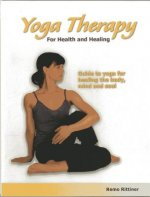 Yoga Therapy for Health and Healing: Guide to Yoga for Healing the Body, Mind and Soul