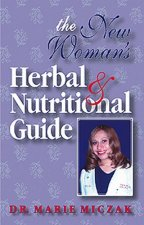 The New Woman's Herbal & Nutritional Guide