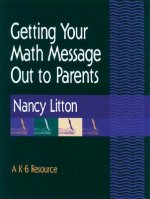 Getting Your Math Message Out to Parents: A K-6 Resource