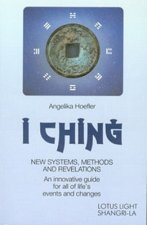 I Ching: New Systems, Methods & Revelations