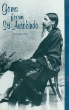 Gems from Sri Aurobindo, 2nd Series