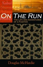 On the Run: The Life and Adventures of a Fugitive