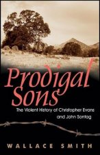 Prodigal Sons: The Violent History of Christopher Evans and John Sontag