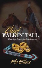 Chief Walkin' Tall