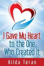 I Gave My Heart to the One Who Created It