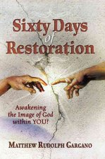 Sixty Days of Restoration