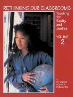 Rethinking Our Classrooms, Volume 2: Teaching for Equity and Justice