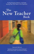 The New Teacher Book: Finding Purpose, Balance, and Hope During Your First Years in the Classroom