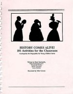 History Comes Alive!: 101 Activities for the Classroom: Accompanies the Biographies for Young Children Series