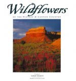 Wildflowers of the Plateau & Canyon Country