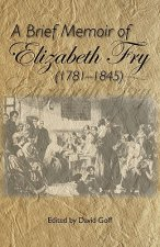 A Brief Memoir of Elizabeth Fry