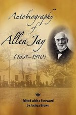 Autobiography of Allen Jay