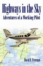 Highways in the Sky - Adventures of a Working Pilot