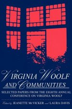 Virginia Woolf & Communities: Selected Papers from the Eighth Annual Conference on Virginia Woolf, Saint Louis University, Saint Louis, Missouri, Ju