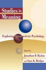 Studies in Meaning: Exploring Constructivist Psychology