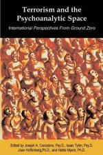 Terrorism and the Psychoanalytic Space: International Perspectives from Ground Zero