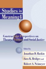 Studies in Meaning 4: Constructivist Perspectives on Theory, Practice, and Social Justice