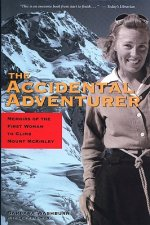 The Accidental Adventurer: Memoir of the First Woman to Climb Mount McKinley