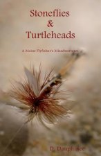 Stoneflies & Turtleheads