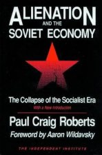 Alienation and the Soviet Economy: The Collapse of the Socialist Era