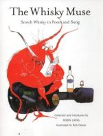 Whisky Muse: Scotch Whisky in Poem and Song