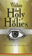 Within the Holy of Holies on Attitudes of Attainment