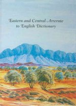 Eastern and Central Arrernte to English Dictionary