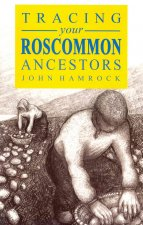 A Guide to Tracing Your Roscommon Ancestors