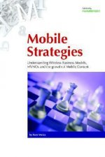 Mobile Strategies: Wireless Business Models, Mvnos and the Growth of Mobile Content