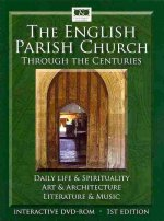 The English Parish Church Through the Centuries: Daily Life & Spirituality, Art & Architecture, Literature & Music