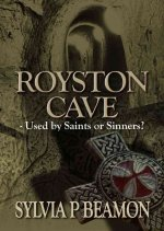 Royston Cave: Used by Saints or Sinners?